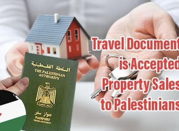 يتم الاَن قبول وثيقة السفر الفلسطينية لبيع العقارات